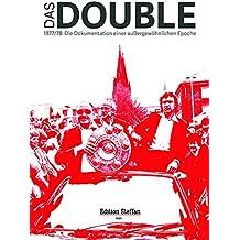 Das Double: 1977/78 Eine Zeitreise