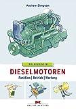 Die besten Dieselmotoren - Dieselmotoren: Funktion - Betrieb - Wartung Bewertungen