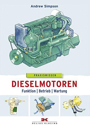 Dieselmotoren: Funktion - Betrieb - Wartung (Boot Andrew)