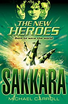 Sakkara (The New Heroes, Book 2) di [Carroll, Michael]