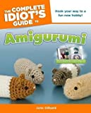 Complete Idiot's Guide to Amigurumi, The (Complete Idiot's Guides (Lifestyle Paperback))