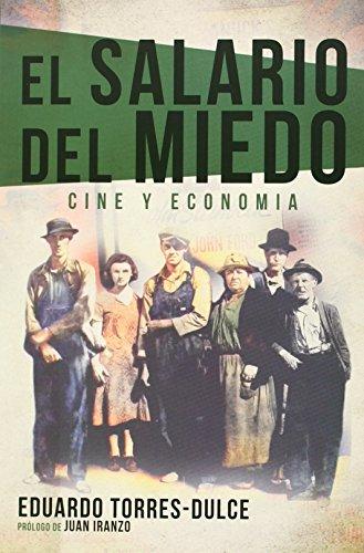 El salario del miedo : cine y economía por EDUARDO TORRES-DULCE
