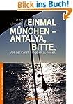 Einmal München - Antalya, bitte: Von...