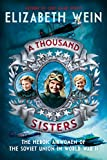 A Thousand Sisters: The Heroic Airwomen of the Soviet Union in World War II (English Edition)