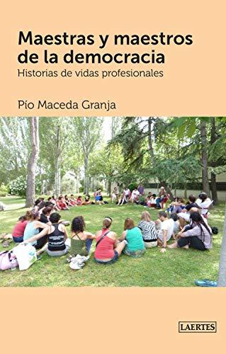 Maestras y maestros de la democracia (Fuera de colección) por Pío Maceda Granja