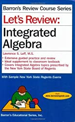 Let's Review: Integrated Algebra (Barron's Review Course) by Lawrence S. Leff M.S. (2008-09-01)