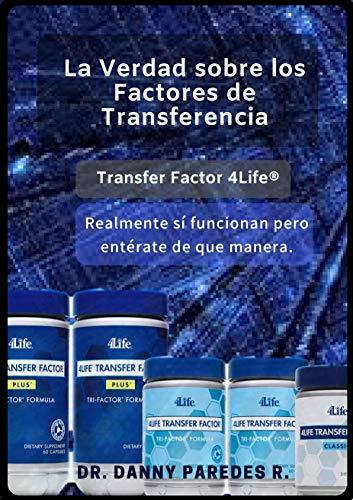 La Verdad sobre los factores de transferencia (Transfer Factor 4Life): Realmente sí...
