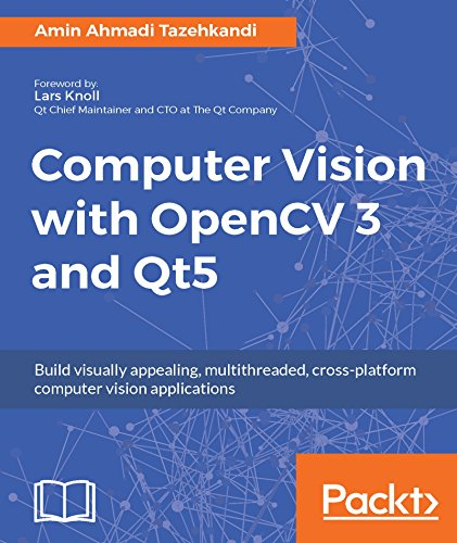 Computer Vision with OpenCV 3 and Qt5: Build visually appealing, multithreaded, cross-platform computer vision applications (Opencv C)