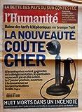 HUMANITE (L') N? 17532 du 26-12-2000 LA DETTE DES PAYS DU SUD CONTESTEE BAISSE DES TARIFS TELEPHONIQUES EN TROMPE L'OEIL 8 MORTS DANS UN INCENDIE - DRAME A ESSOYES DANS L'AUB...