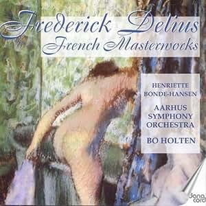 Frederick Delius: French Masterworks
