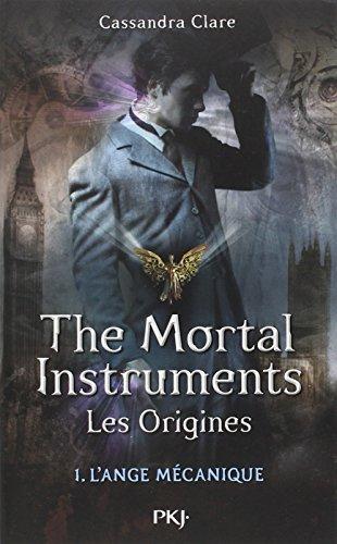 La Cité des Ténèbres/The Mortal Instruments - Les Origines, Tome 1 : L'Ange mécanique par Cassandra Clare
