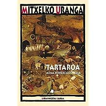Tartaroa: Mina, boterea eta egia (Upaingoa Saila)
