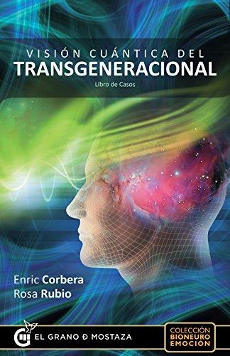 Visión Cuántica Del Transgeneracional (Bioneuro Emocion) por Enric Corbera Sastre
