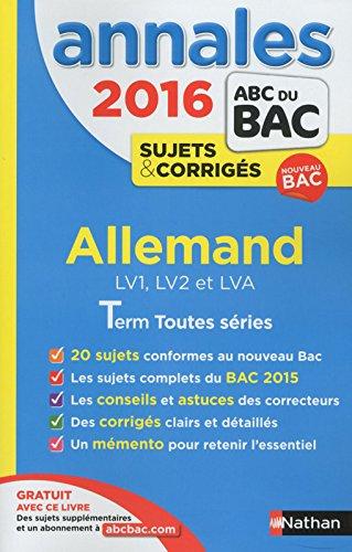 Annales ABC du BAC 2016 Allemand LV1.LV2.LVA Term Toutes séries