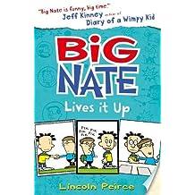 Big Nate Lives It Up (Big Nate, Book 7)