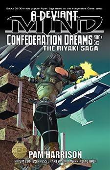 A Deviant Mind Volume 6: Confederation Dreams (English Edition) di [Harrison, Pamela ]