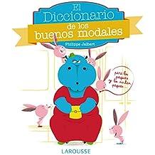 Diccionario De Los Buenos Modales (Larousse - Infantil / Juvenil - Castellano - A Partir De 3 Años)