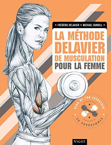 La méthode Delavier de musculation pour la femme par Frédéric Delavier, Michael Gundill
