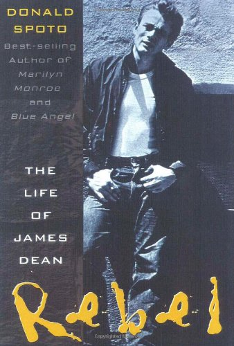 Rebel: The Life and Legend of James Dean por Donald Spoto