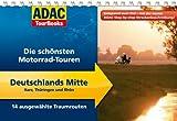 ADAC TourBooks Deutschlands Mitte: Die schönsten Motorrad-Touren - Matthias Hepper, Hans Michael Engelke, Stefan Feldhoff, Frank Klose, Anne Christine Martin