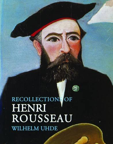 Recollections of Henri Rousseau por Wilhelm Uhde