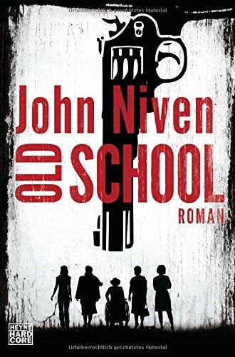 Buchseite und Rezensionen zu 'Old School: Roman' von John Niven