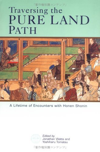 Traversing the Pure Land Path: A Lifetime of Encounters with Honen Shonin (2005-08-01)