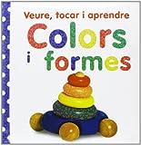 Veure, tocar i aprendre. Colors i formes (Catalá - A Partir De 0 Anys - Llibres Amb Textures - Veure, Tocar I Aprendre)