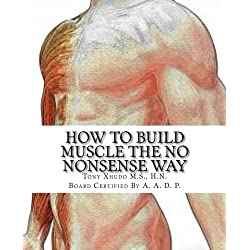 How to Gain Muscle The No Nonsense Way: Anyone Can Do It!