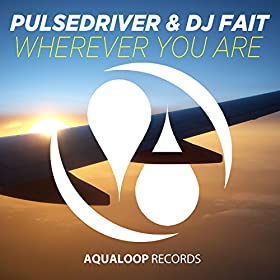 Pulsedriver & Dj Fait - Wherever You Are (Summer Breeze Mix)
