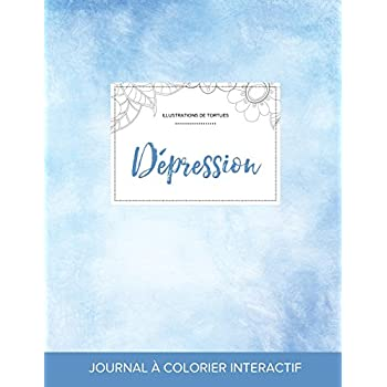 Journal de Coloration Adulte: Depression (Illustrations de Tortues, Cieux Degages)