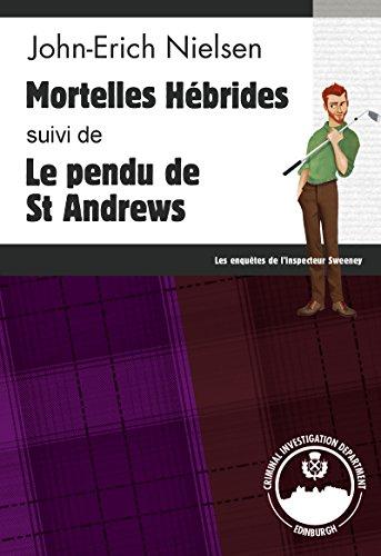 Mortelles Hébrides - Le pendu de St Andrews: Polars écossais