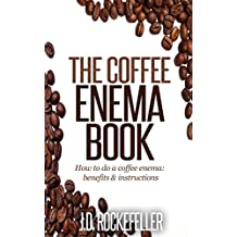The Coffee Enema Book (J.D. Rockefeller's Book Club) (English Edition)
