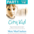 City Kid: Part 1 of 3
