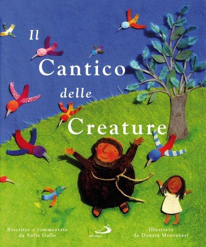 Il cantico delle creature. Ediz. illustrata