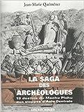 La Saga des Archéologues : 19 destins du Machu Pichu aux steppes d'Asie centrale de Jean-Marie Quéméner ( 15 décembre 2014 )
