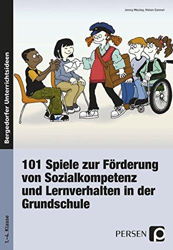 101 Spiele zu Förderung von Sozialkompetenz und Lernverhalten in der Grundschule. (Lernmaterialien) (Bergedorfer Unterrichtsideen)