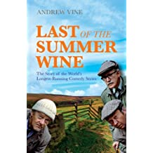 Last of the Summer Wine: The Story of the World's Longest Running Comedy Series