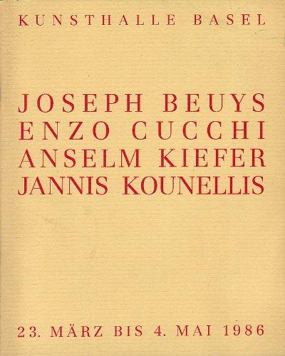 Kunsthalle Basel - Joseph Beuys - Enzo Cucchi - Anselm Kiefer - Jannis Kounellis - 23. März bis 4. Mai 1986 -