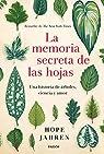 La memoria secreta de las hojas par Jahren