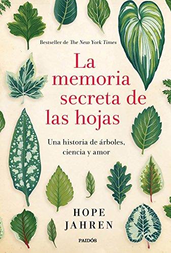 La memoria secreta de las hojas : una historia de árboles, ciencia y amor