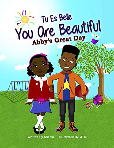 Tu Es Belle: You Are Beautiful: Abby's Great Day (English Edition)