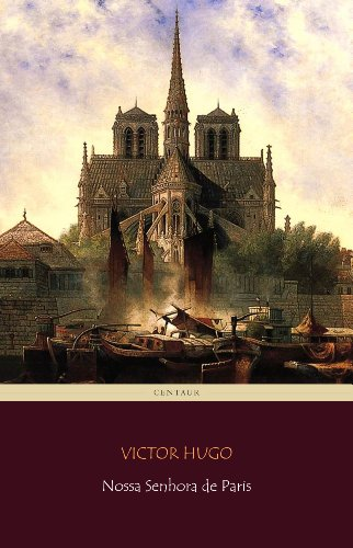 Nossa Senhora de Paris [com índice ativo] (Portuguese Edition)