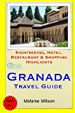 Granada Travel Guide: Sightseeing, Hotel, Restaurant & Shopping Highlights by Melanie Wilson (2014-11-21)