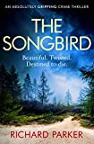 The Songbird: An absolutely gripping crime thriller (English Edition)