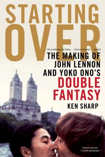 Starting Over: The Making of John Lennon and Yoko ...