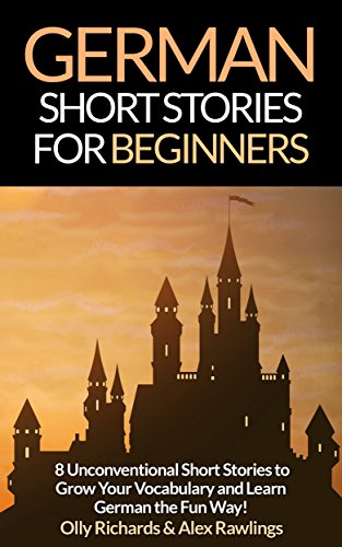german-short-stories-for-beginners-8-unconventional-short-stories-to-grow-your-vocabulary-and-learn-