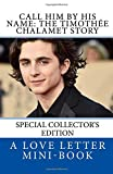 Call Him By HIS Name: The Timothee Chalamet Story (So Far)