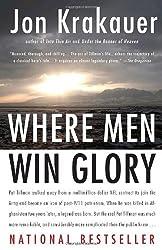 Where Men Win Glory: The Odyssey of Pat Tillman by Jon Krakauer (2010-07-27)