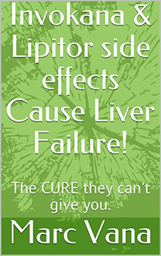 invokana-lipitor-side-effects-cause-liver-failure-the-cure-they-cant-give-you